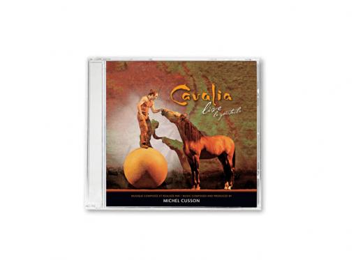 Cavalia Live CD